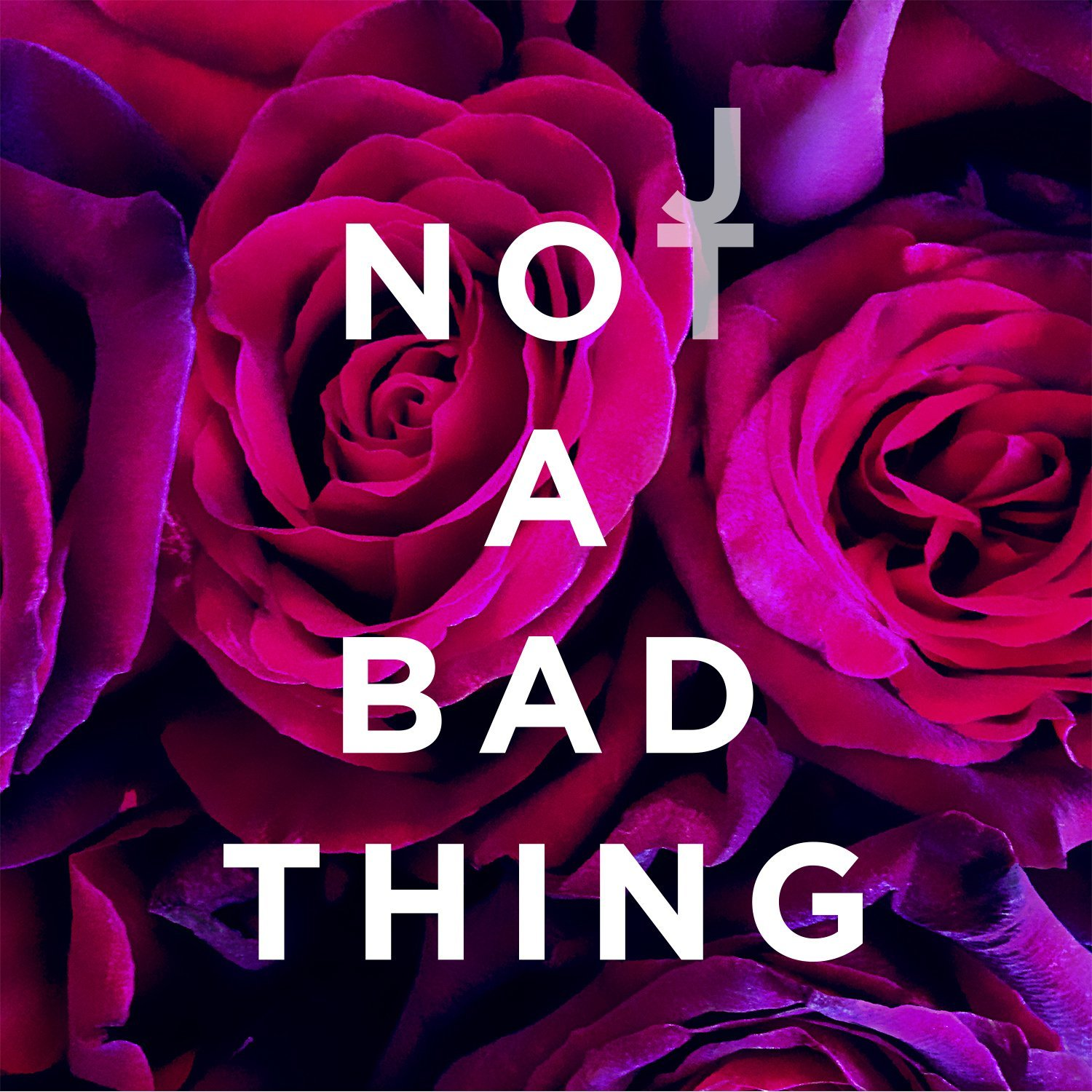 Artwork of Not A Bad Thing